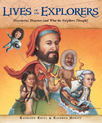 Lives of the Explorers By Krull, Kathleen/ Hewitt, Kathryn (ILT)