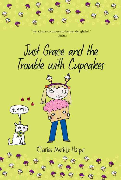 Just Grace and the Trouble With Cupcakes By Harper, Charise Mericle