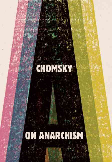 On Anarchism By Chomsky, Noam/ Schneider, Nathan (EDT)